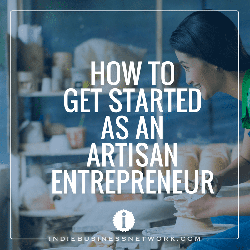 How to Get Started as an Artisan Entrepreneur